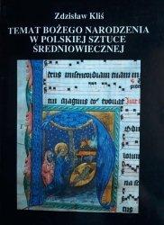 Zdzisław Kliś • Temat Bożego Narodzenia w polskiej sztuce średniowiecznej