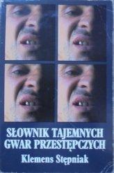 Klemens Stępniak • Słownik tajemnych gwar przestępczych