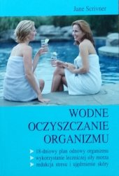Jane Scrivner • Wodne oczyszczanie organizmu