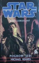 Michael Reaves • Noce Coruscant. Pogrom Jedi. Star Wars