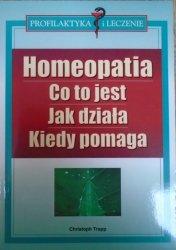 Christoph Trapp • Homeopatia. Co to jest, jak działa, kiedy pomaga