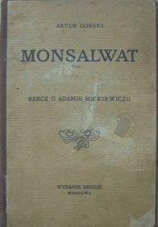 Artur Górski • Monsalwat. Rzecz o Adamie Mickiewiczu
