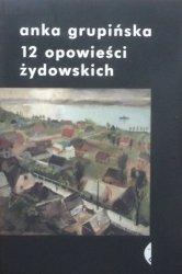 Anka Grupińska • 12 opowieści żydowskich