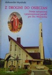 Aleksander Mysiński • Z Drogini do Osieczan. Dzieje zatopionej i przeniesionej parafii pw. Św. Wojciecha [Droginia, Osieczany]