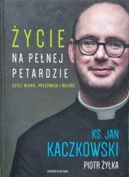 Jan Kaczkowski, Piotr Żyłka • Życie na pełnej petardzie czyli wiara, polędwica i miłość