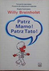 Willy Breinholst • Patrz Mamo! Patrz Tato!