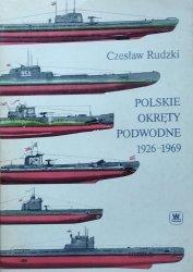 Czesław Rudzki • Polskie okręty podwodne 1926-1969