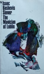 Isaac B. Singer • The Magician of Lublin