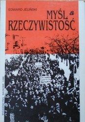 Edward Jeliński • Myśl a rzeczywistość. O pewnych osobliwościach polskiej myśli socjalistycznej w II Reczypospolitej