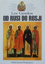 Lew Gumilow • Od Rusi do Rosji