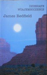 James Redfield • Dziesiąte wtajemniczenie