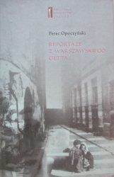 Perec Opoczyński • Reportaże z warszawskiego getta