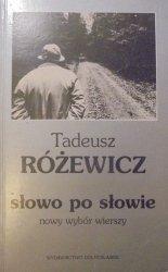 Tadeusz Różewicz • Słowo po słowie. Nowy wybór wierszy