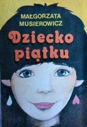 Małgorzata Musierowicz • Dziecko piątku