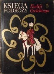 Ewlija Czelebi • Księga podróży Ewliji Czelebiego
