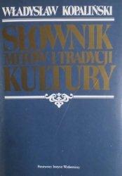 Władysław Kopaliński • Słownik mitów i tradycji kultury