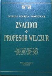 Tadeusz Dołęga Mostowicz • Znachor. Profesor Wilczur [zdobiona oprawa]