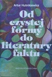 Artur Hutnikiewicz • Od czystej formy do literatury faktu