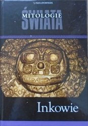 Inkowie • Mitologia Świata