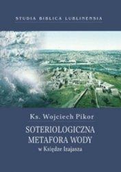 Ks. Wojciech Pikor • Soteriologiczna metafora wody w Księdze Izajasza