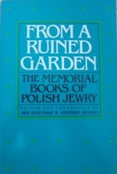From a Ruined Garden • The Memorial Books of Polish Jewry