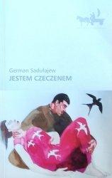 German Sadułajew • Jestem Czeczenem