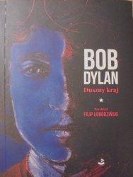 Bob Dylan • Duszny kraj