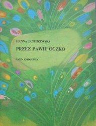 Hanna Januszewska • Przez pawie oczko [Bożena Truchanowska]