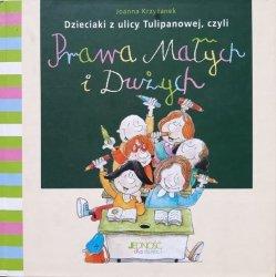 Joanna Krzyżanek • Dzieciaki z ulicy Tulipanowej, czyli prawa małych i dużych