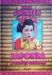 Anna Świątek  • Japonia w sześciu smakach