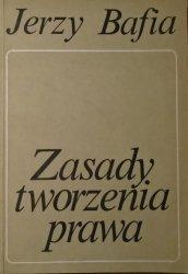 Jerzy Bafia • Zasady tworzenia prawa