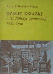 Anna Żbikowska-Migoń • Dzieje książki i jej funkcja społeczna, wiek XVIII