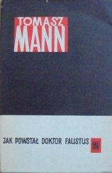 Tomasz Mann • Jak powstał Doktor Faustus [Jan Miklaszewski]