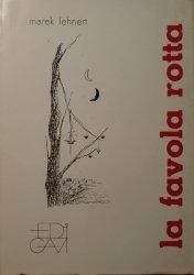 Marek Lehnert • La favola rotta [dedykacja autorska]
