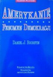 Daniel J. Boorstin • Amerykanie. Fenomen demokracji