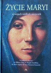 Raphael Brown • Życie Maryi w wizjach wielkich mistyczek