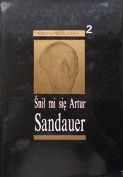 red. Józef Baran • Śnił mi się Artur Sandauer. Rozmowy i wspomnienia
