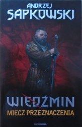 Andrzej Sapkowski • Wiedźmin. Miecz przeznaczenia