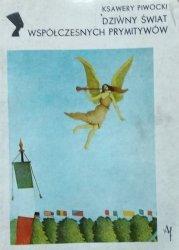 Ksawery Piwocki • Dziwny świat współczesnych prymitywów
