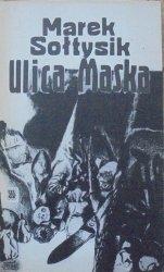 Marek Sołtysik • Ulica Maska [dedykacja autorska]