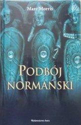 Marc Morris • Podbój normański