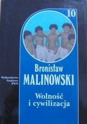 Bronisław Malinowski • Wolność i cywilizacja