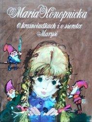 Maria Konopnicka • O krasnoludkach i o sierotce Marysi [Janusz Grabiański]