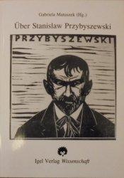 red. Gabriela Matuszek • Uber Stanislaw Przybyszewski. Rezensionen - Erinnerungen - Portrats - Studien 1892-1995