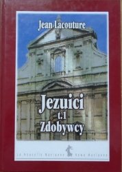 Jean Lacouture • Jezuici t.1 Zdobywcy