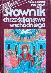 Julius Assfalg, Paul Kruger • Słownik chrześcijaństwa wschodniego