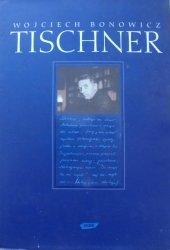 Wojciech Bonowicz • Tischner