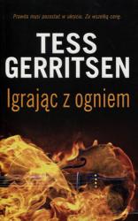 Tess Gerritsen • Igrając z ogniem
