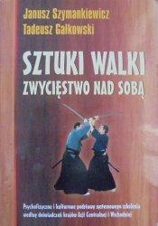 Janusz Szymankiewicz, Tadeusz Gałkowski • Sztuki walki. Zwycięstwo nad sobą