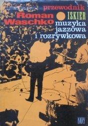 Roman Waschko • Przewodnik Iskier: muzyka jazzowa i rozrywkowa